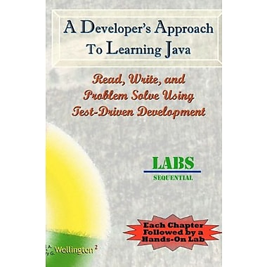 A Developer's Approach to Learning Java: Read, Write, & Problem Solve Using Test-Driven Development: Labs Sequential, Used Book