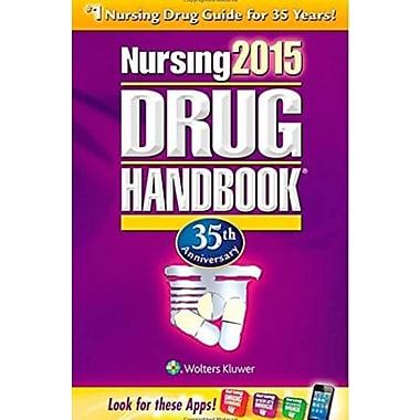 Nursing 2015 Drug Handbook, 35th Anniversary Edition (Nursing Drug Handbook), Used Book (9781469837444)