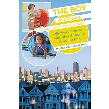 The Boy Who Became an Early-Childhood Educator: Reflections, Memories, & Future Thoughts about Our Field, Used Book