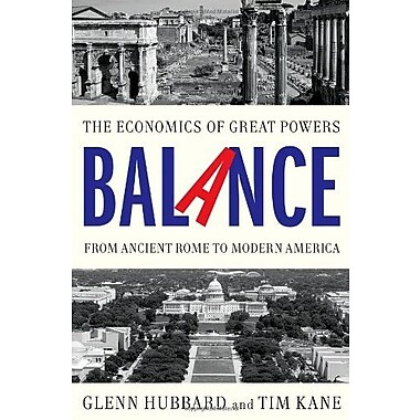 Balance: The Economics of Great Powers from Ancient Rome to Modern America Used Book (9781476700250)