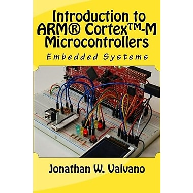 Embedded Systems: Introduction to Arm Cortex, Used Book (9781477508992)