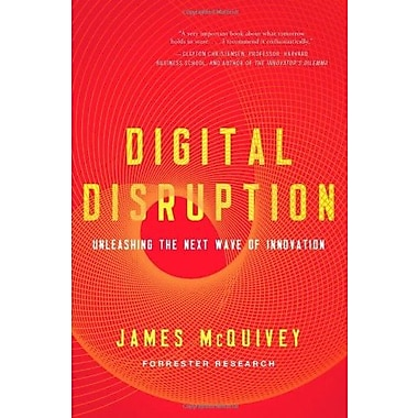 Digital Disruption: Unleashing the Next Wave of Innovation Used Book (9781477800126)