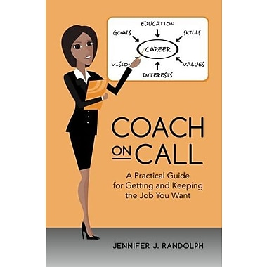 Coach on Call: A Practical Guide for Getting and Keeping the Job You Want, Used Book (9781478154440)