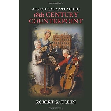 A Practical Approach to 18th Century Counterpoint, Revised Edition, Used Book (9781478604709)
