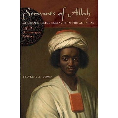Servants of Allah: African Muslims Enslaved in the Americas, 15th Anniversary Edition, Used Book (9781479847112)