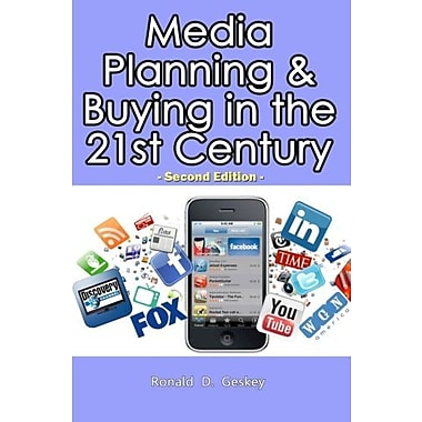 Media Planning & Buying in the 21st Century: Second Edition Used Book (9781481938723)