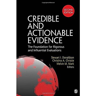 Credible and Actionable Evidence: The Foundation for Rigorous and Influential Evaluations, Used Book (9781483306254)