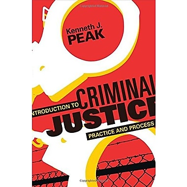 Introduction to Criminal Justice: Practice and Process, Used Book (9781483307350)