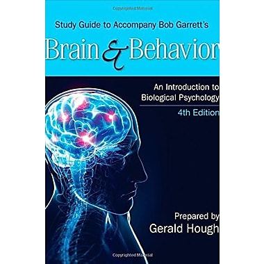 Study Guide to Accompany Bob Garrett's Brain & Behavior: An Introduction to Biological Psychology, Used Book (9781483316185)