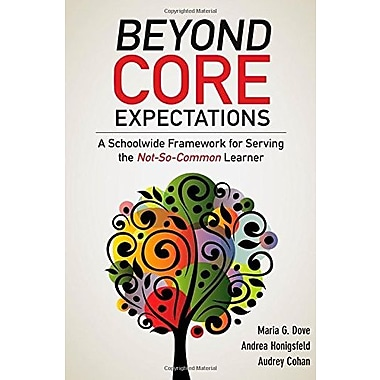 Beyond Core Expectations: A Schoolwide Framework for Serving the Not-So-Common Learner, Used Book (9781483331928)