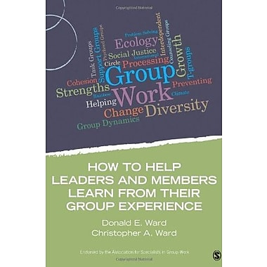 How to Help Leaders and Members Learn from Their Group Experience Used Book (9781483332260)