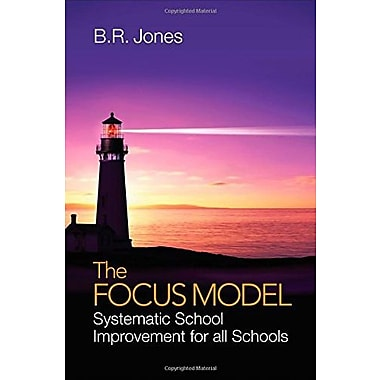 The Focus Model: Systematic School Improvement for all Schools, Used Book (9781483344270)