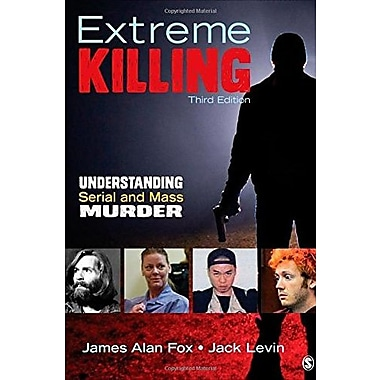 Extreme Killing: Understanding Serial and Mass Murder, Used Book (9781483350721)