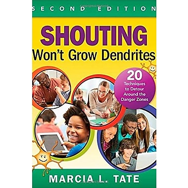 Shouting Won't Grow Dendrites: 20 Techniques to Detour Around the Danger Zones, Used Book (9781483350974)