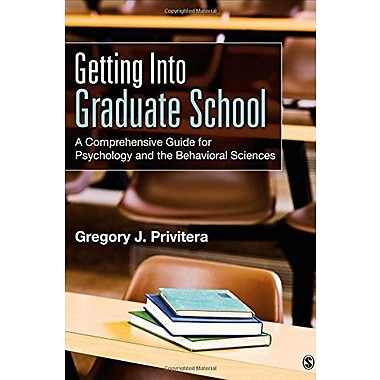 Getting Into Graduate School: A Comprehensive Guide for Psychology and the Behavioral Sciences, Used Book (9781483356723)