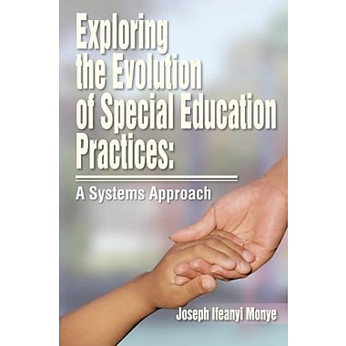 Exploring the Evolution of Special Education Practices: A Systems Approach, Used Book (9781483600666)