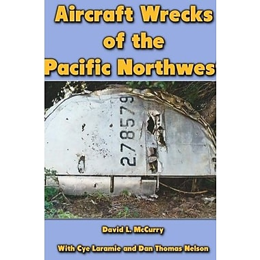 Aircraft Wrecks of the Pacific Northwest, Used Book (9781483915753)