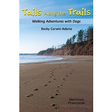 Tails Along the Trails: Walking Adventures with Dogs, Used Book (9781483950112)