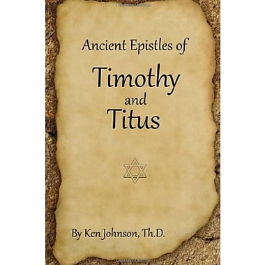 Ancient Epistles of Timothy and Titus, Used Book (9781483983059)