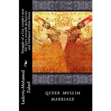 Queer Muslim marriage: Struggle of a gay couple's true life story towards Inclusivity & Tawheed within Islam, New Book