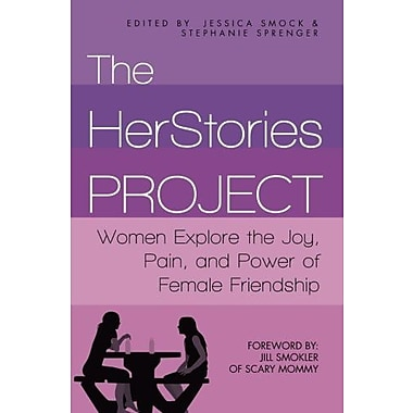 The HerStories Project: Women Explore the Joy, Pain and Power of Female Friendship, Used Book (9781493752973)
