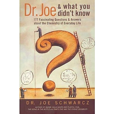 Dr. Joe & What You Didn't Know: 177 Fascinating Questions About the Chemistry of Everyday Life, Used Book (9781550225778)