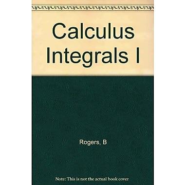 Calculus Integrals I, Used Book (9781550807981)