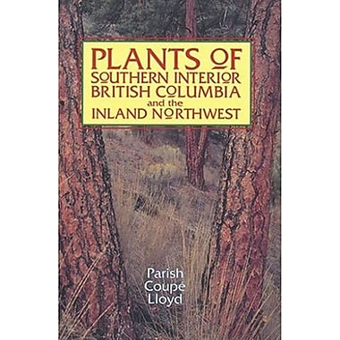 Plants of Southern Interior British Columbia and the Inland Northwest, Used Book (9781551052199)