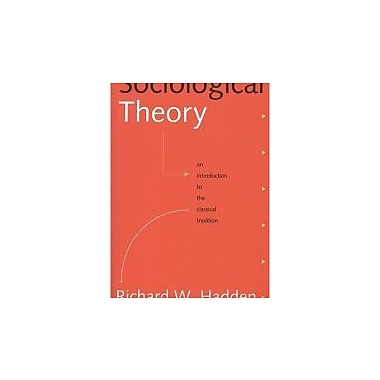 Sociological Theory: An Introduction to the Classical Tradition, Used Book (9781551110950)