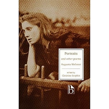 Augusta Webster: Portraits and Other Poems, Used Book (9781551111643)