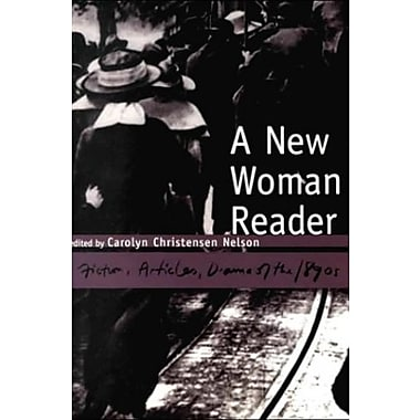 A New Woman Reader: Fiction, Articles and Drama of the 1890s, Used Book (9781551112954)