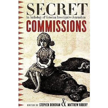Secret Commissions: An Anthology of Victorian Investigative Journalism, Used Book (9781551113302)