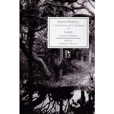 Secret History; or, The Horrors of St. Domingo and Laura (Broadview Editions) Used Book (9781551113463)