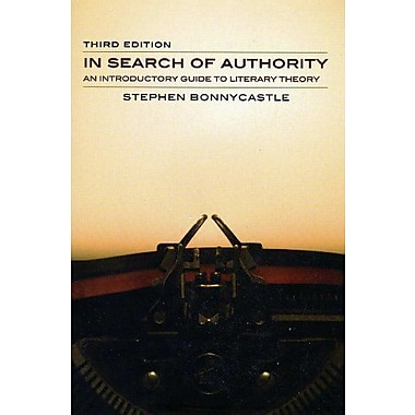 In Search of Authority, third edition: An Introductory Guide to Literary Theory, Used Book (9781551117676)