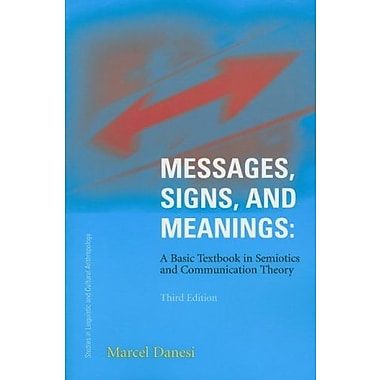 Messages, Signs and Meanings: A Basic Textbook in Semiotics and Communication, Used Book, (9781551302508)