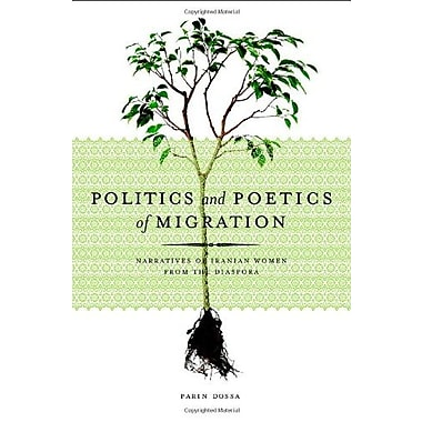 Politics and Poetics of Migration: Narratives of Iranian Women from the Diaspora, Used Book (9781551302720)