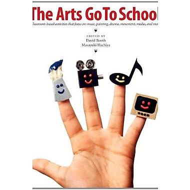 Arts Go to School, Used Book (9781551381756)