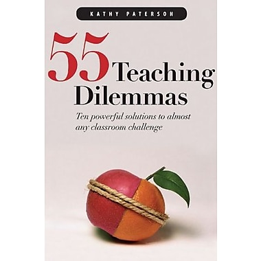 55 Teaching Dilemmas: Ten Powerful Solutions to Almost Any Classroom Challenge, Used Book (9781551381916)