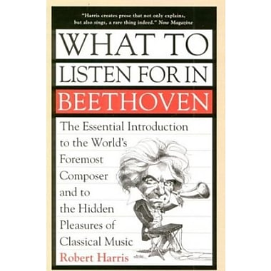 What to Listen for in Beethoven, Used Book (9781551990217)