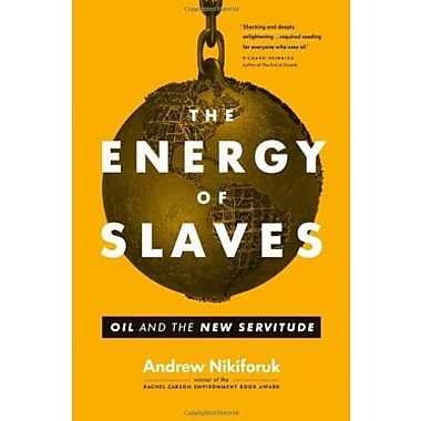 The Energy of Slaves: Oil and the New Servitude Used Book (9781553659785)