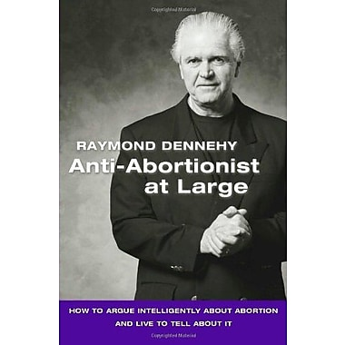 Anti-Abortionist At Large: How To Argue Abortion Intelligently And Live To Tell About It, Used Book (9781553693802)
