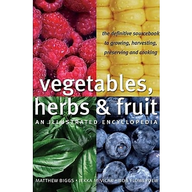 Vegetables, Herbs and Fruit: An Illustrated Encyclopedia, Used Book (9781554071265)
