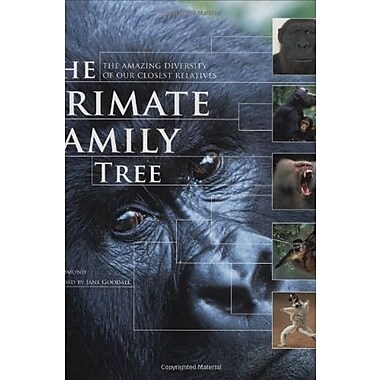 The Primate Family Tree: The Amazing Diversity of Our Closest Relatives, Used Book (9781554073788)