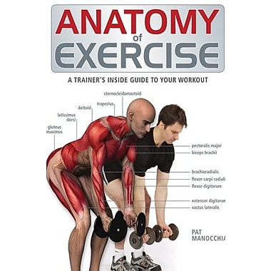 Anatomy of Exercise: A Trainer's Inside Guide to Your Workout Used Book (9781554073856)