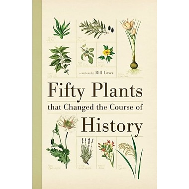 Fifty Plants that Changed the Course of History, Used Book (9781554077984)