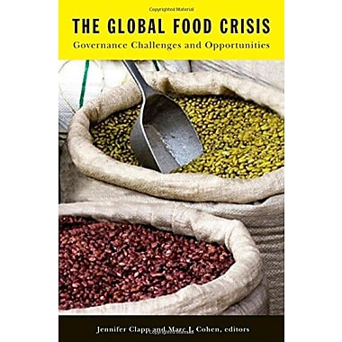 The Global Food Crisis: Governance Challenges and Opportunities, Used Book (9781554581924)