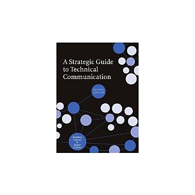 A Strategic Guide to Technical Communication, second edition, Used Book (9781554811076)