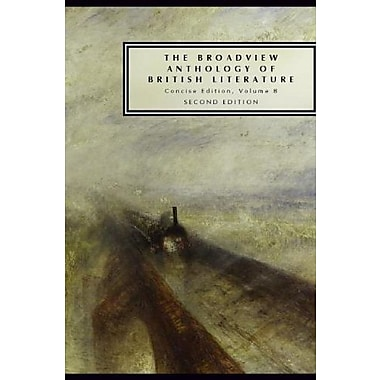 The Broadview Anthology of British Literature, second edition: Concise Edition Volume B, Used Book (9781554811335)
