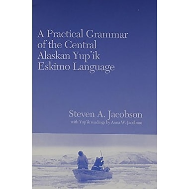 Practical Grammar of the Central Alaskan Yup'ik Eskimo Language, Used Book (9781555000509)