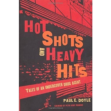 Hot Shots and Heavy Hits: Tales of an Undercover Drug Agent, Used Book (9781555536497)